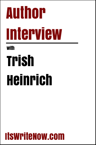 Author Interview with Trish Heinrich