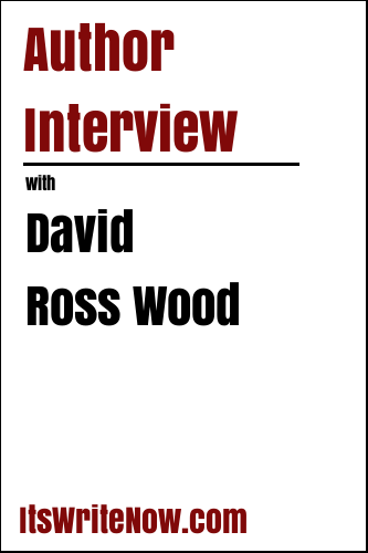 Author Interview with David Ross Wood