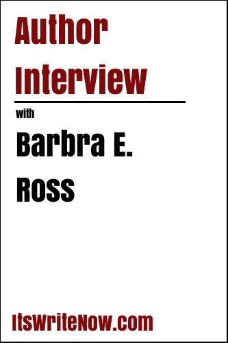 Author Interview with Barbra E. Ross