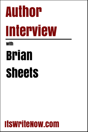 Author Interview with Brian Sheets