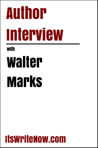 Author Interview with Walter Marks