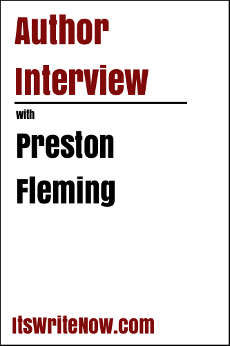 Author Interview with Preston Fleming