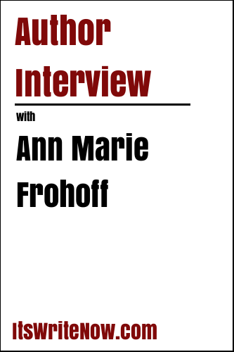 Author Interview with Ann Marie Frohoff