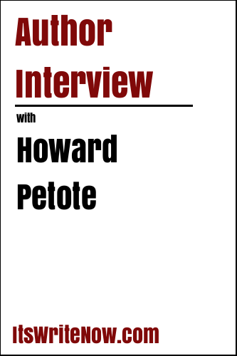 Author Interview with Howard Petote
