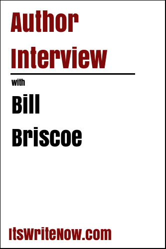 Author Interview with Bill Briscoe
