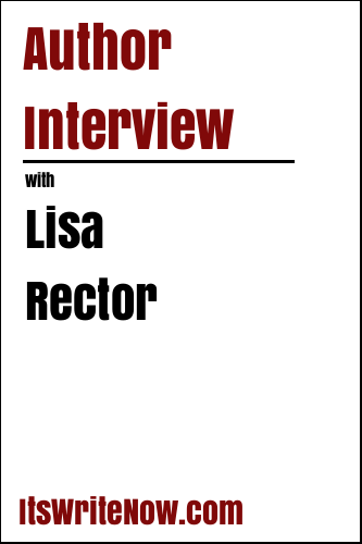 Author Interview with Lisa Rector