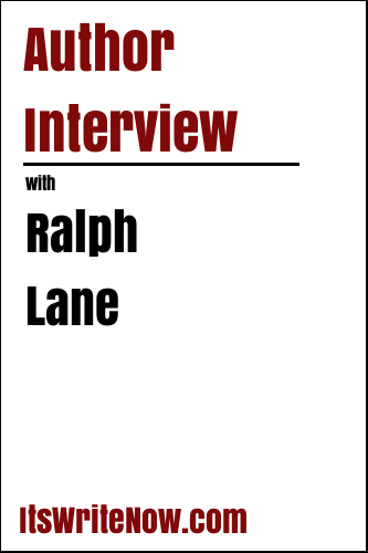 Author Interview with Ralph Lane