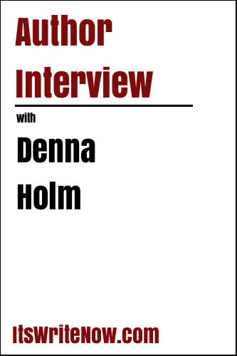 Author Interview with Denna Holm