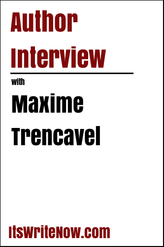 Author Interview with Maxime Trencavel