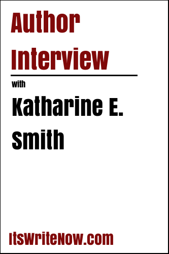 Author Interview with Katharine E. Smith