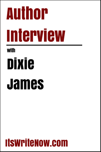 Author Interview with Dixie James