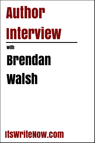 Author Interview with Brendan Walsh