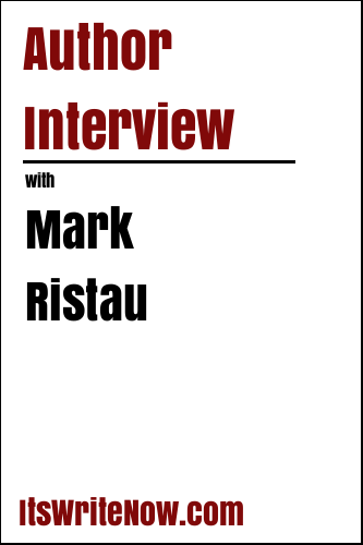 Author Interview with Mark Ristau