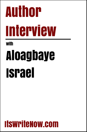 Author Interview with Aloagbaye Israel