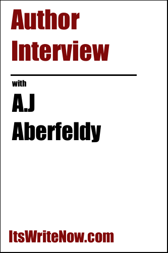 Author Interview with Author interview with A.J. Aberfeldy