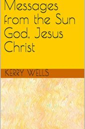 Messages from the Sun God, Jesus Christ - ASIN B07K5HZ85B