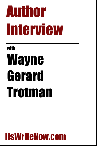 Author interview with Wayne Gerard Trotman of 'Kaya Abaniah and the Father of the Forest'