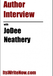 Author interview with JoDee Neathery of 'Life in a Box'