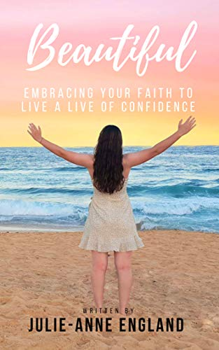 Beautiful: Embracing your faith to live a life of confidence