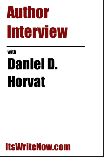 Author Interview with Daniel D. Horvat