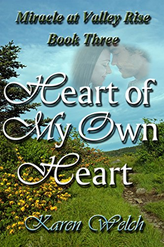 Heart of My Own Heart–Miracle at Valley Rise Book 3