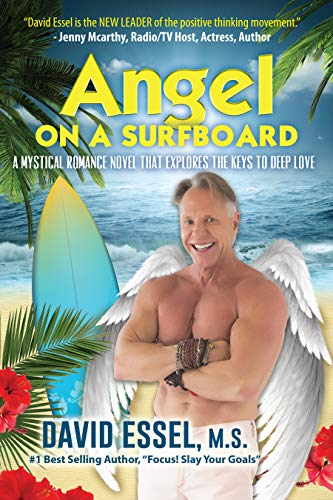 Angel On A Surfboard: A Mystical Romance Novel That Explores The Keys To Deep Love