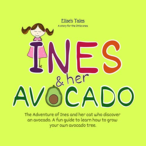 Elise´s Tales – A story for the little ones – Inés And Her Avocado