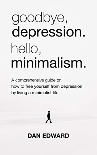 goodbye, depression. hello, minimalism.