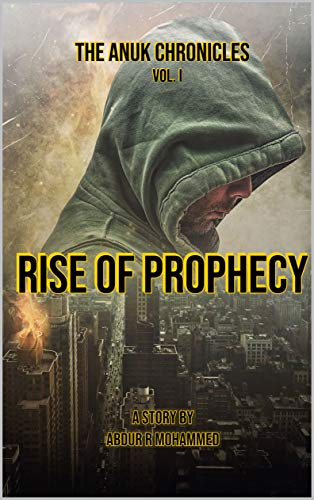 Rise of Prophecy: The Anuk Chronicles, Vol.1