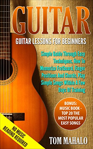 Guitar For Beginners: Guitar Lessons For Beginners, How To Play Guitar Chords, Guitar Songs With Chords, Guitar Lessons: Learn How To Play Guitar (Guitar, Beginners, Easy Techniques, Fretboard)