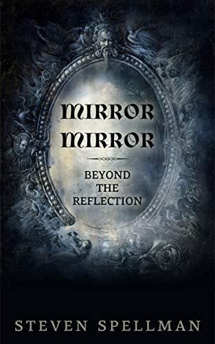 Mirror Mirror Beyond the Reflection