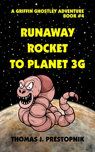 Runaway Rocket to Planet 3G (A Griffin Ghostley Adventure - Book #4) Book Cover - ASIN B07RJ23WKS