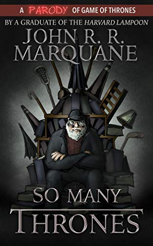 So Many Thrones: A Parody of A Game of Thrones