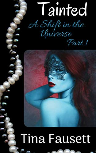 Tainted/Book 1 in the A Shift in the Universe Series