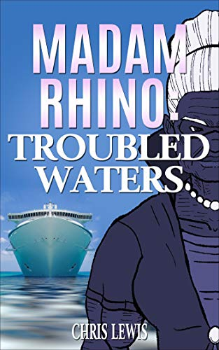 Madam Rhino: Troubled Waters (Bargain Book $0.99)