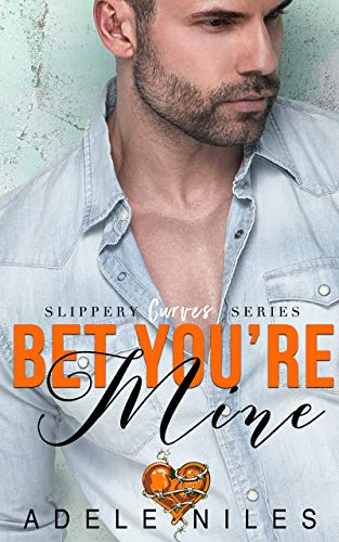 Bet You're Mine (Slippery Curves Series Book 3) (Bargain Book $0.99)