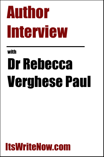 Author Interview with Dr Rebecca Verghese Paul