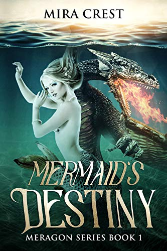 Mermaid's Destiny: Mermaid & Dragon Shifter Epic Fantasy Series (Meragon Book 1)