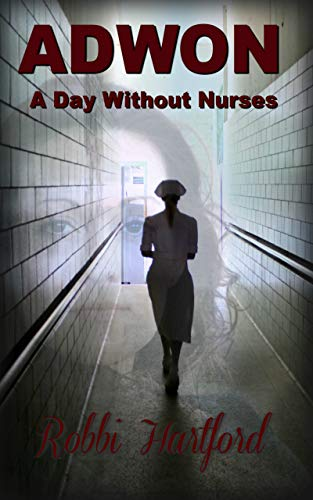 ADWON: A Day Without Nurses