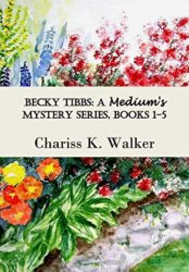 Becky Tibbs: A Medium's Mystery Series, Books 1-4