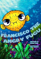 Francisco The Angry Fugu: Bedtime Story