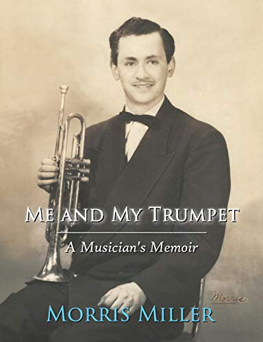Me and My Trumpet: A Musician's Memoir