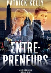 The Entrepreneurs (Joe Robbins Book One)