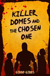 Killer Domes and the Chosen One - ASIN B07TTY54DX