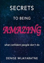 Secrets To Being Amazing: What confident people don't do