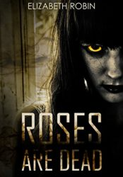 Roses are Dead (Bargain Book $0.99)