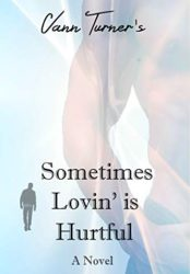 Sometimes Lovin' is Hurtful
