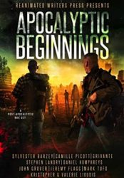 Apocalyptic Beginnings Box Set: A Post-Apocalyptic Zombie Box Set (Bargain Book $0.99)