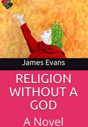 Religion Without A God: A Novel