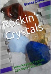Rockin' Crystals: How Healing Crystals Can Rock Your Life